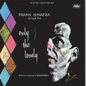 Sinatra, Frank - SINGS FOR ONLY THE LONELY (60TH ANNIVERSARY MIX)