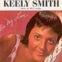 Smith, Keely - BE MY LOVE