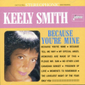 Smith, Keely - BECAUSE YOU'RE MINE (UK)