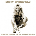 Springfield, Dusty - COME FOR A DREAM