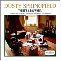 Springfield, Dusty - THERE'S A BIG WHEEL