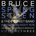 Springsteen, Bruce - WINTERLAND NIGHT VOL.3: THE CLASSIC SAN FRANCISCO BROADCAST
