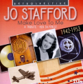 Stafford, Jo - MAKE LOVE TO ME