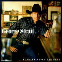 Strait, George - ALWAYS NEVER THE SAME