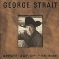 Strait, George - STRAIT OUT OF THE BOX..