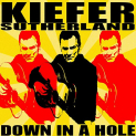 SUTHERLAND,KIEFER - DOWN IN A HOLE