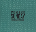 Taking Back Sunday - TELL ALL YOUR FRIENDS -RE