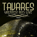 Tavares - GREATEST HITS - LIVE (RMST)