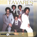Tavares - GREATEST HITS LIVE