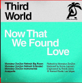 Third World - NOW THAT WE FOUND LOVE (MONSIEUR ZONZON) (MOD)