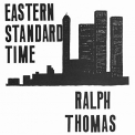 THOMAS, RALPH - EASTERN STANDARD TIME