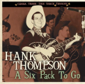 Thompson, Hank - A SIX PACK TO GO