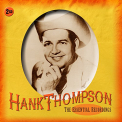 Thompson, Hank - ESSENTIAL RECORDINGS