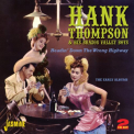 Thompson, Hank - HEADIN'DOWN THE WRONG..