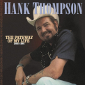 Thompson, Hank - PATHWAY OF MY LIFE
