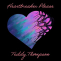 Thompson, Teddy - HEARTBREAKER PLEASE
