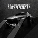 Thought Criminals - DIRTY ELECTRO