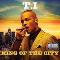 T.I. - KING OF THE CITY