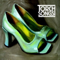 TORCH SONGS - TORCH SONGS