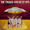 Troggs - GREATEST HITS (ENG)