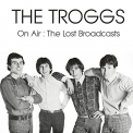 Troggs - ON AIR: THE LOST..