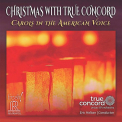 TRUE CONCORD VOICES - CHRISTMAS WITH TRUE..