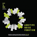 V/A - ADDITIVE NOISE FUNCTION: FORMATIVE UK EUROPEAN & AMERICAN ELECTRONICA 1978-1984