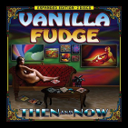 Vanilla Fudge - THEN & NOW