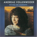 Vollenweider, Andreas - BEHIND THE GARDENS