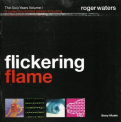 Waters, Roger - FLICKERING FLAME: THE SOLO YEARS VOLUME 1