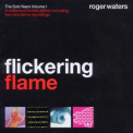 Waters, Roger - FLICKERING FLAME VOL.1