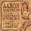 Watson, Aaron - LIVE AT THE THE TEXAS