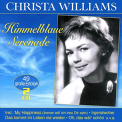 WILLIAMS, CHRISTA - HIMMELBLAUE SERENADE -..