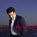 Wills, Mark - GREATEST HITS